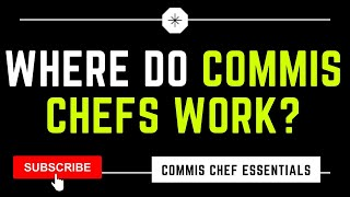Where Can A Commis Chef And Chef De Partie Work In The Job Role?