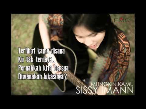 Sissy Imann - Mungkin Kamu (With Lyric)