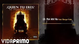 Ñengo Flow x Big Pappa - Por Ahi Va [Official Audio]