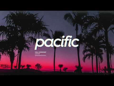 """Chill Guitar Beat – """"Canyon"""" (Prod. Pacific)"""