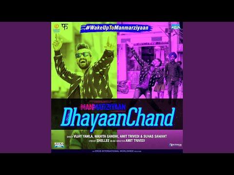 """Dhayaanchand (From """"Manmarziyaan"""")"""