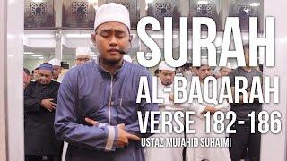 Surah Al-Baqarah 182-186 (Ramadan 1437H) - Ustaz Mujahid Suhaimi ᴴᴰ