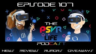 The PSVRlife podcast Episode 107 LIVE!!!!