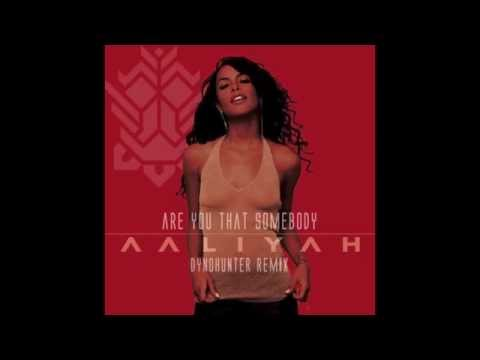 Aaliyah - Are You That Somebody(DYNOHUNTER Remix)