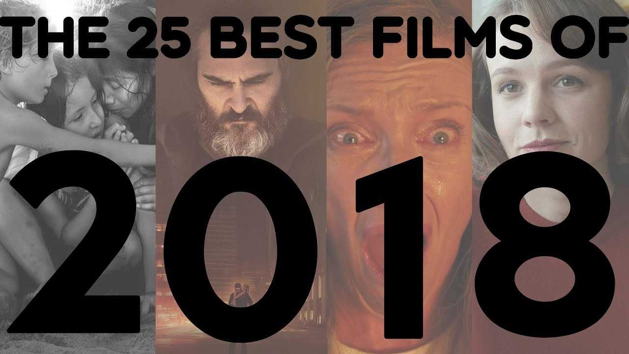 The 25 Best Films of 2018 - A Video Countdown
