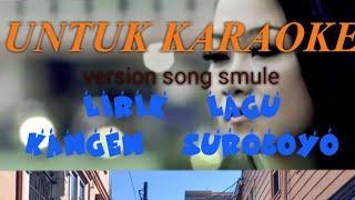 Lirik lagu karaoke KANGEN SURABAYA versi smule (ciptaan:didikempot)