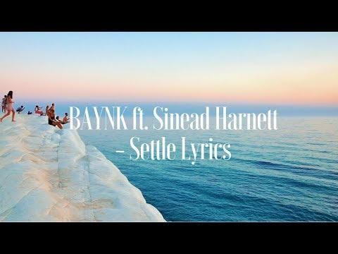 BAYNK ft. Sinead Harnett - Settle (Lyrics / Lyric Video)