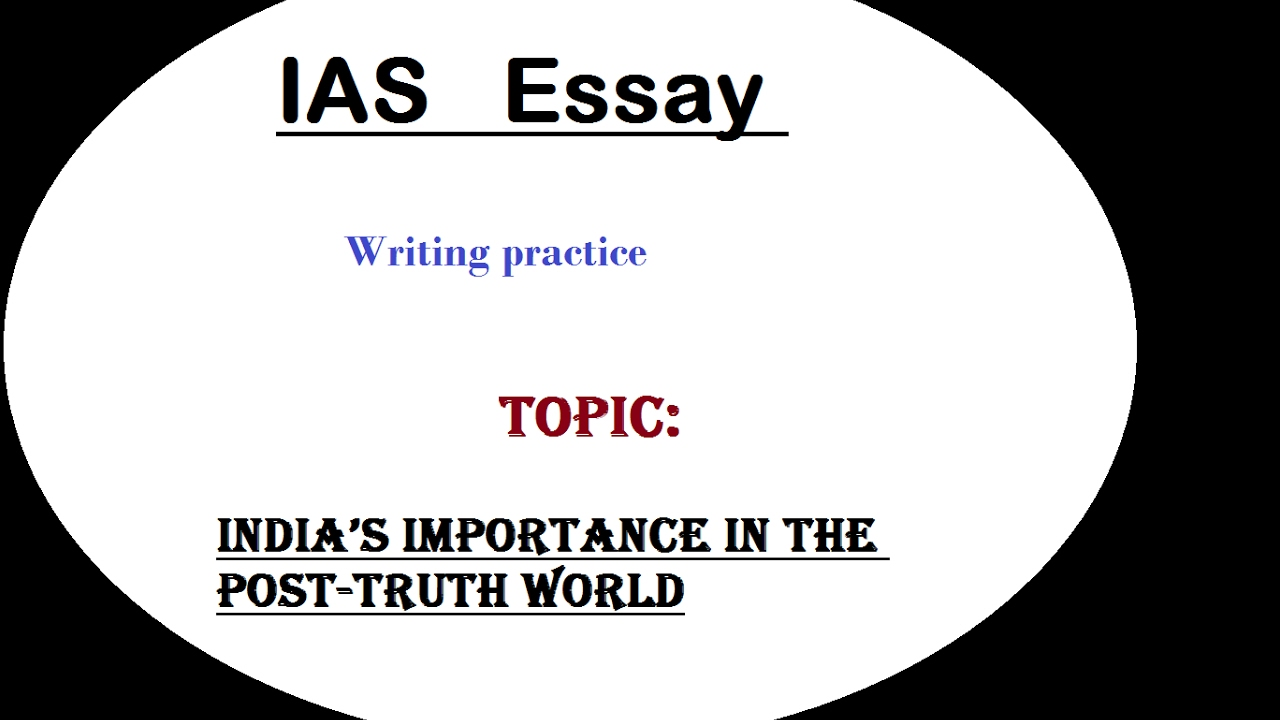 essay writing discussion ias s importance in the post  essay writing discussion ias s importance in the post truth world l 3