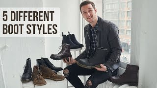 5 Different Styles of Boots Every Guy Should Have | Men's Fashion