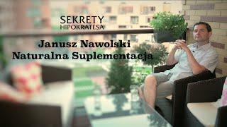 Naturalna Suplementacja - Janusz Nawolski   Sekrety Hipokratesa #1
