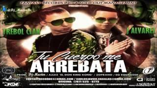 Tu Cuerpo me Arrebata - J-Alvarez Ft Trebol Clan Prod.Dj-Master Barreto 2014