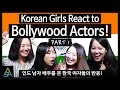 Korean Girls React to Bollywood(Indian) Actors #1 [ASHanguk]