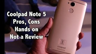 hindi   coolpad note 5 india hands on pros cons not a review   gadgets to use