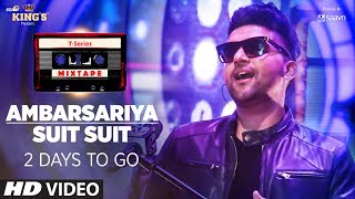 t series mixtape ambarsariya suit suit song teaser 2 days to go► releasing 31st july