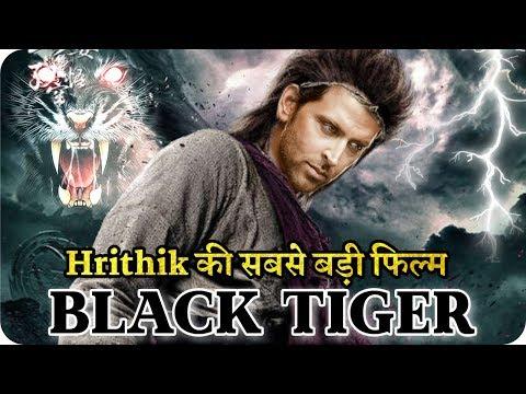 Black Tiger  Hrithik Roshan  Upcoming Most Biggest Action Movie