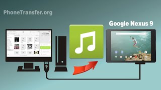 How to Copy Music from Computer to Google Nexus 9, Import Audio Files to Nexus 9