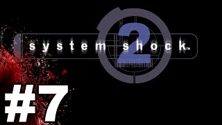 System Shock 2 Gameplay / Let's Play - Getting a Head - Part 7