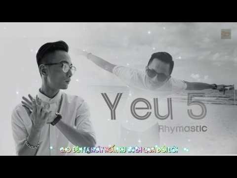 ♬ Yêu 5 || Rhymastic ♫ [Sub- Kara]