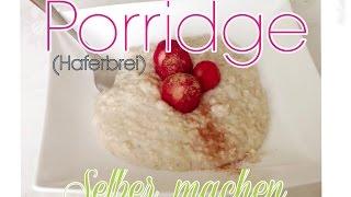 Porridge Rezept/ Porridge Selber machen  Magg Andlifestyle