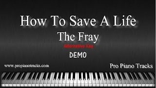 How To Save A Life (Alt. Key) The Fray Piano Accompaniment Karaoke/Backing Track and Sheet Music