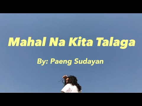 Mahal Na Kita Talaga-Lyrics By Paeng Sudayan Theme Song Of Diane And Lorenzo #LoDi Los Bastardos