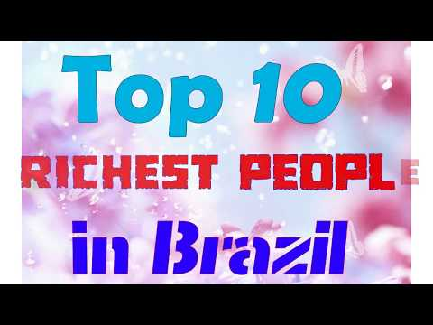 Top 10 Richest People in Brazil