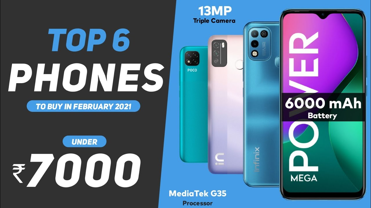 Top 6 Mobile Phones Under 7000 in February 2021   New Entry Level Phone 2021