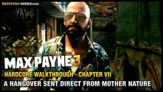 Max Payne 3 - Hardcore Walkthrough - Chapter 7 - A Hangover Sent Direct From Mother Nature