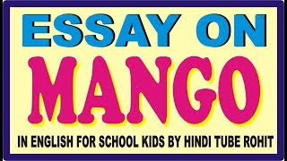 Compare And Contrast Essay Topics For High School An Essay On Mango For Kids In English Language My Favourite Fruit Is  Apple We Get It In Winter Season Generally It Is Red In Colour Proposal Essay Template also Essay Writing Paper Essay On My Favourite Tree Mango In English  Raidcatalanet Analysis Essay Thesis Example