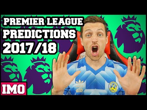 MY 2017/18 PREMIER LEAGUE PREDICTIONS - IMO #33