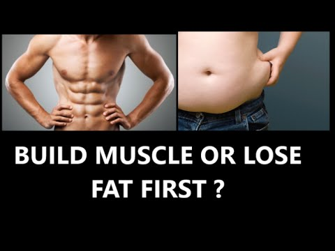 do u lose muscle or fat first