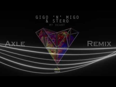 Gigo'n'Migo & Jonas Stero - My Heart (Axle Remix)