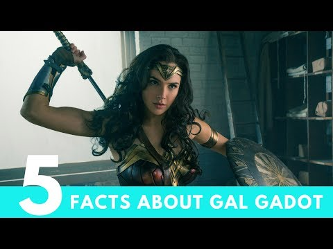 5 Facts About Wonder Woman's Gal Gadot