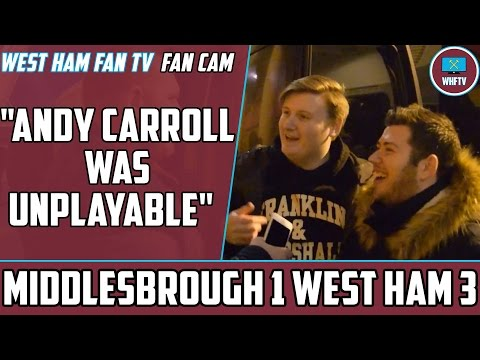 'Andy Caroll was unplayable!' Middlesbrough 1 West Ham 3