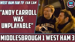 'Andy Carroll was unplayable!' Middlesbrough 1 West Ham 3