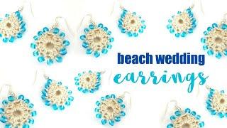 How To Crochet Beach Wedding Earrings