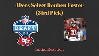 49ers Trade Up With Seahawks to Draft Reuben Foster 31st Overall (2017 Draft)