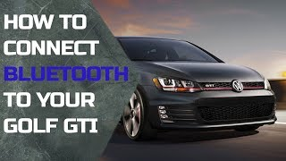 How to connect Bluetooth to 2018 VW Golf GTI