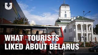 What tourists liked about Belarus