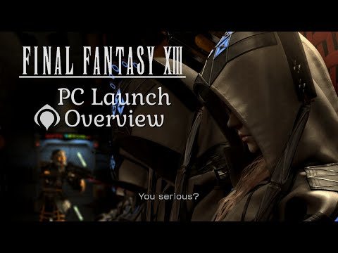 Final Fantasy XIII - PC launch overview ( Settings and Quality )