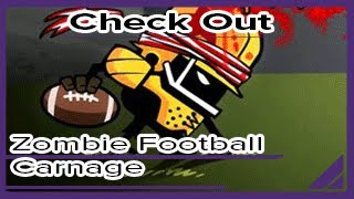 Check Out... Zombie Football Carnage