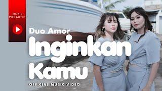 Duo Amor - Inginkan Kamu
