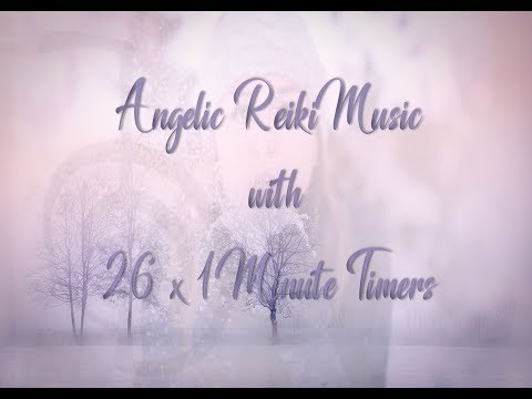 Reiki Timer 1 Min - Angelic Reiki Music with Bells Every 1 Minute - 26 Positions