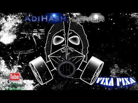 LAYLA & AdiHash - VIXA PIXA vol.1