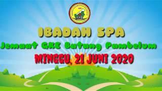 Ibadah SPA GKE Batang Pambelum, Minggu 21 Juni 2020