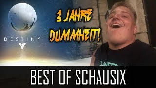 "Destiny ""BEST OF SCHAUSIX!"" - 3 Jahre Dummheit! (German/Deutsch) [HD]"