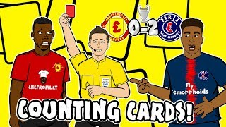 POGBA RED CARD - Counting Cards Man Utd vs PSG 0-2 Parody Song Goals Highlights