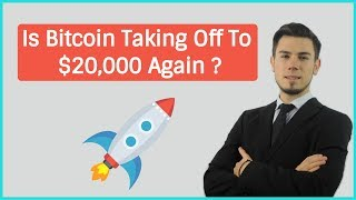 Is Bitcoin Taking Off To $20,000 In March ?