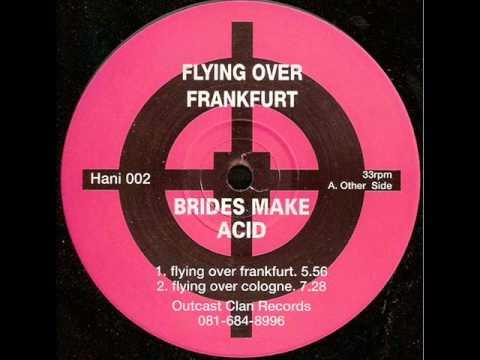 Brides Make Acid - Flying Over Frankfurt