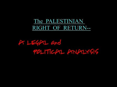 RIGHT OF RETURN (to PALESTINE) , Pt 1